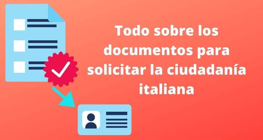 Todo sobre los documentos para solicitar la ciudadanía italiana