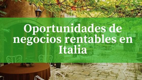 Oportunidades de negocios rentables en Italia