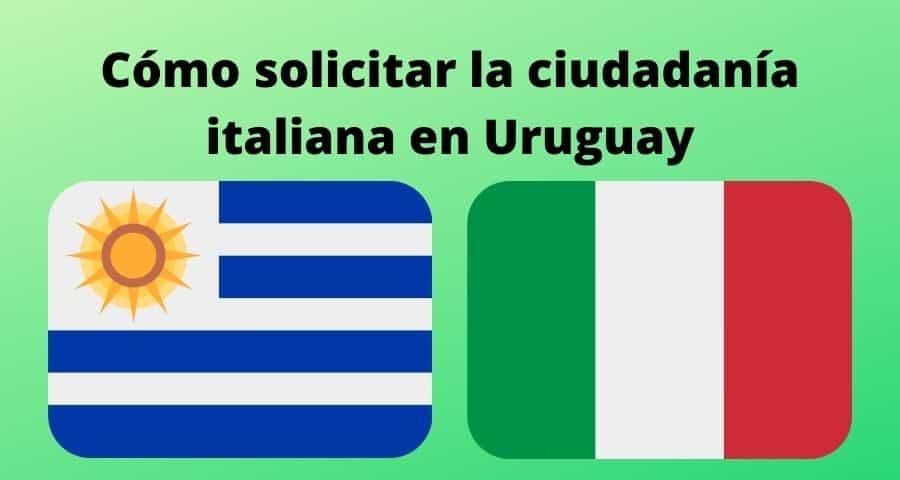 Como solicitar la ciudadanía italiana en Uruguay