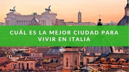 Cual es la mejor ciudad para vivir en Italia