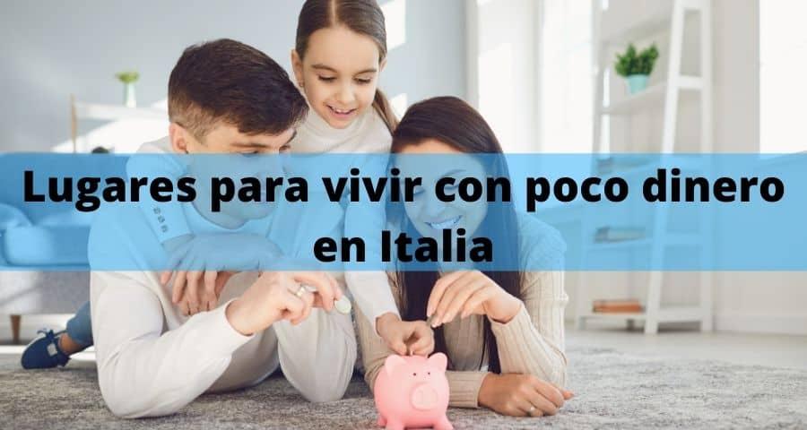 Lugares para vivir con poco dinero en Italia