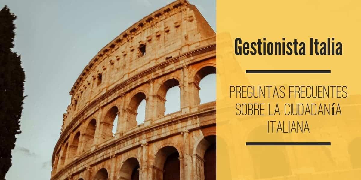 Preguntas frecuentes sobre la ciudadania italiana (1)