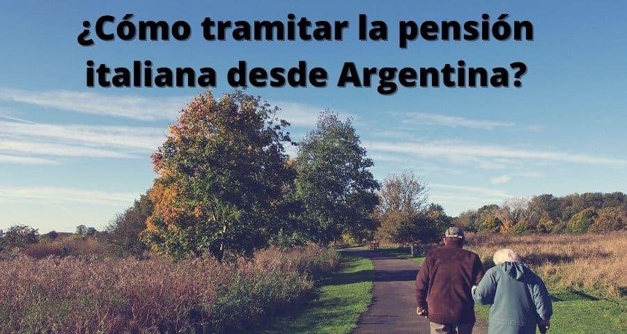 ¿Cómo tramitar la pensión italiana desde Argentina?