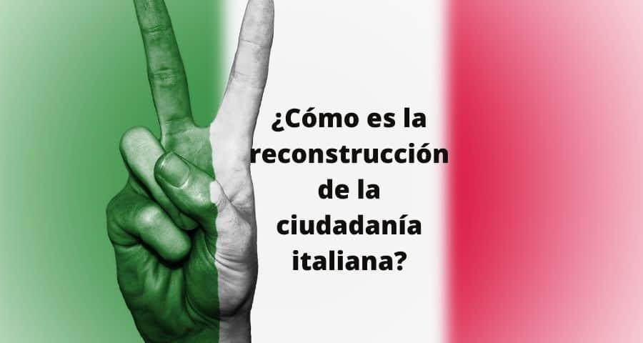 como es la reconstruccion de la ciudadania italiana