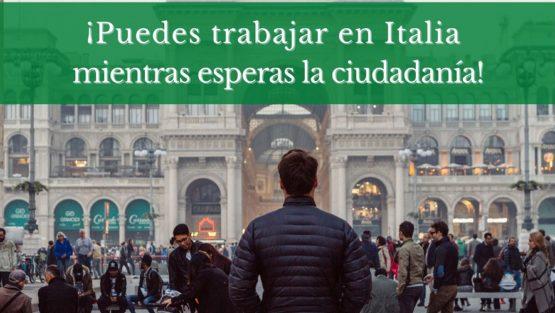 Ley Lamorgese: ¡Puedes trabajar en Italia mientras esperas la ciudadanía!